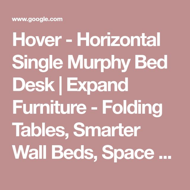 Hover - Horizontal Single Murphy Bed Desk | Expand Furniture - Folding Tables, Smarter Wall Beds, Space Savers