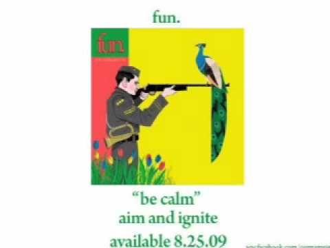 """""""Be Calm"""" by fun."""