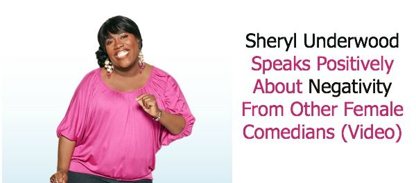 Sheryl Underwood Speaks Positively About Negativity from Other Female Comedians (Video) | BlackandMarriedWithKids.com