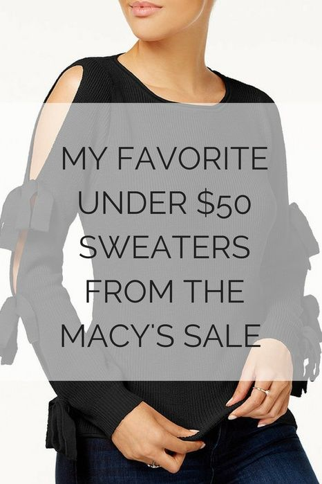 My Favorite Under $50 Sweaters from the Macy's Sale #fallfashion #sale #ShopStyle