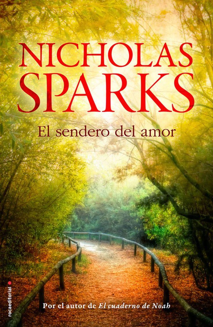 EL SENDERO DEL AMOR, NICHOLAS SPARKS http://bookadictas.blogspot.com/2014/11/el-sendero-del-amor-nicholas-sparks.html