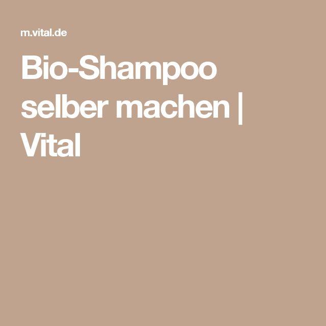 Bio-Shampoo selber machen | Vital