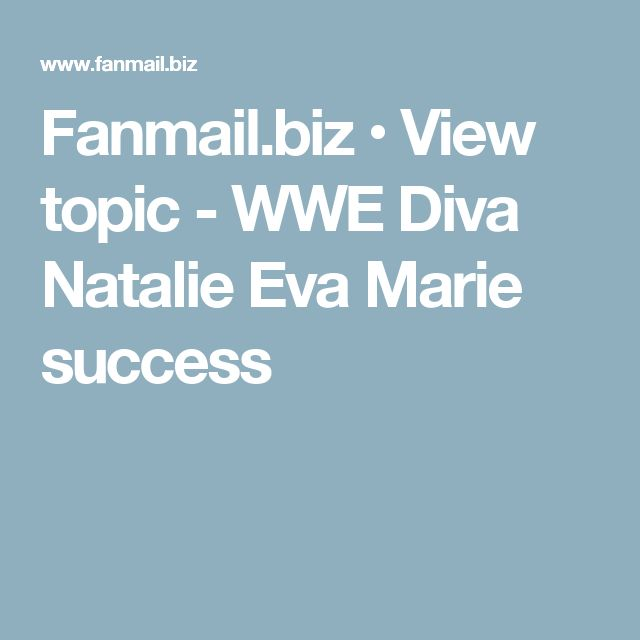 Fanmail.biz • View topic - WWE Diva Natalie Eva Marie success