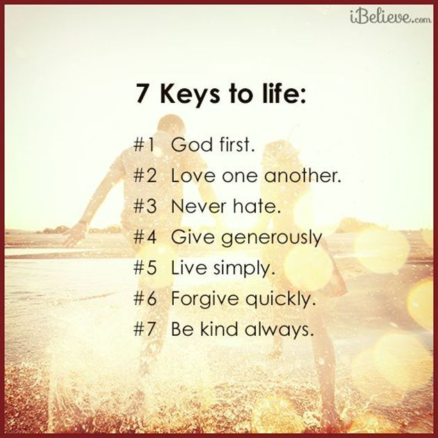 7 Keys to Life- above all, put God first. #inspirations #faith