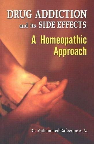 Drug Addiction & its Side Effects: A Homeopathic Approach [Jan 01, 2013] Rafe]