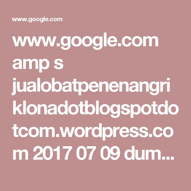 www.google.com amp s jualobatpenenangriklonadotblogspotdotcom.wordpress.com 2017 07 09 dumolid-5mg amp