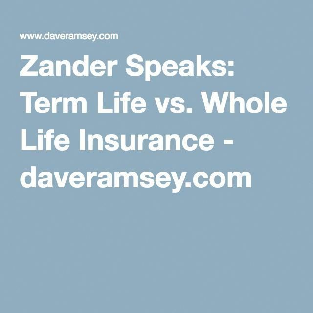 Zander Speaks Term Life Vs Whole Life Insurance Daveramsey Com Daveramseycom Insurance Life Speaks Term Zander