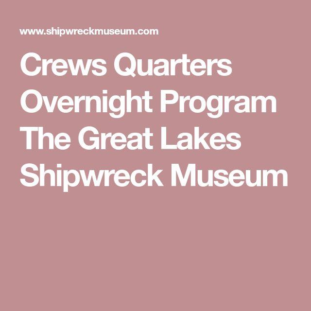 Crews Quarters Overnight Program The Great Lakes Shipwreck Museum