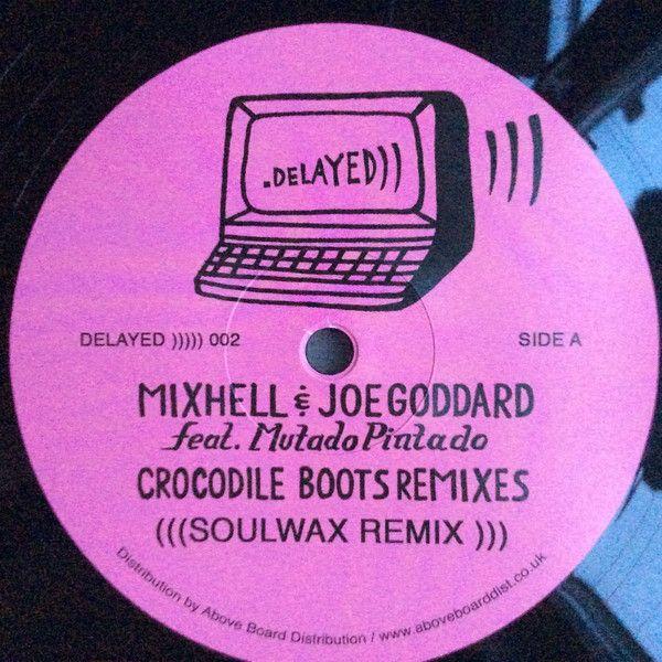 Mixhell & Joe Goddard Feat. Mutado Pintado - Crocodile Boots Remixes