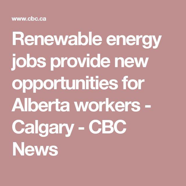 Renewable energy jobs provide new opportunities for Alberta workers - Calgary - CBC News #renewableenergy