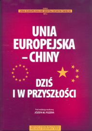 Unia Europejska - Chiny : dziś i w przyszłości / pod red. nauk. Józefa M. Fiszera. -- Warszawa :  Instytut Studiów Politycznych PAN,  2014.