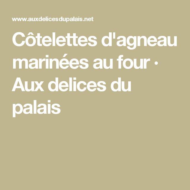 Côtelettes d'agneau marinées au four · Aux delices du palais