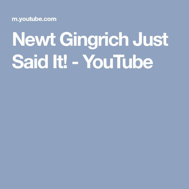 Newt Gingrich Just Said It! - YouTube