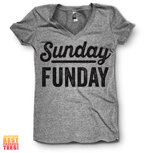 Sunday Funday | V Neck – Awesome Best Friends' Tees