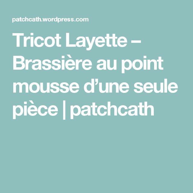 Tricot Layette – Brassière au point mousse d'une seule pièce | patchcath