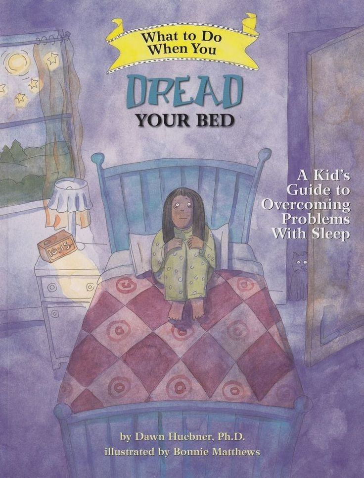 What to Do When You Dread Your Bed by Dawn Huebner PhD 2008 A Kid's Guide to Overcoming Problems with Sleep