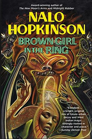 Sci-Fi Fantasy from Nalo Hopkinson.  Set in a future Toronto.  Learn more at Good Reads: https://www.goodreads.com/book/show/57504.Brown_Girl_in_the_Ring   Read a review at The SF Site: https://www.sfsite.com/01b/bg120.htm