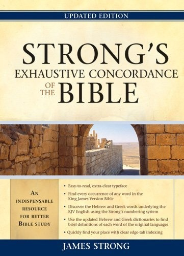 Strong's Exhaustive Concordance to the Bible by James Strong,