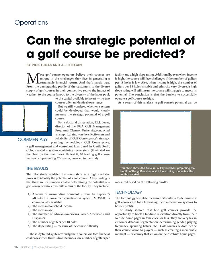 Golf Inc. Monthly - Fall 2013 - Page 16-17.  Can the strategic potential of a golf course predicted?    Based on the detailed approach outlined in this article - yes!