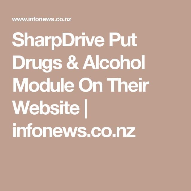 SharpDrive Put Drugs & Alcohol Module On Their Website | infonews.co.nz