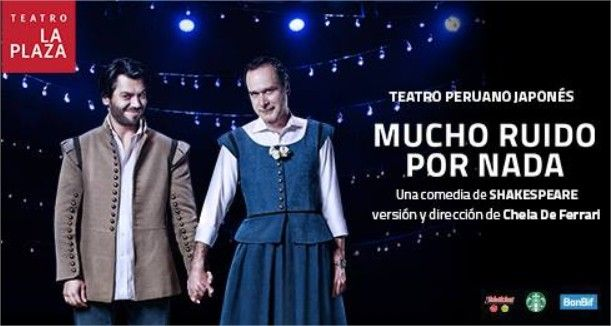 Mucho ruido por nada Teatro Peruano Japonés 21/02/2018