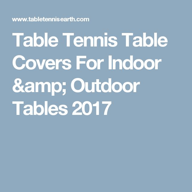 Table Tennis Table Covers For Indoor & Outdoor Tables 2017