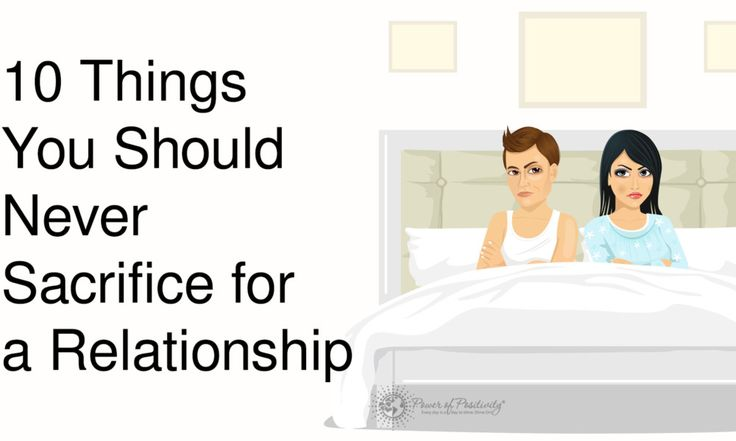 10 Things You Should Never Sacrifice for a Relationship
