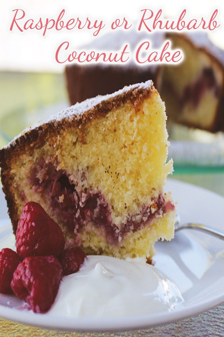 Raspberry or Rhubarb Coconut Cake