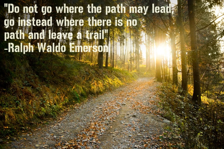 Image result for ralph waldo emerson quotes do not go where the path may lead