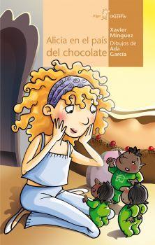"""""""Alicia en el país del chocolate """" de Xavier Mínguez.  Alicia parece perfecta, pero tiene una gran debilidad: le gusta demasiado el chocolate. Su madre no le deja comerlo, por eso recurre a los mundos de la fantasía. De ese modo, conoce la verdadera cara de sus personajes favoritos, como Caperucita Roja y Pinocho. Una historia llena de humor que se sirve de los cuentos de siempre para mirarlos con unos ojos diferentes.  DE 6 A 8 AÑOS"""