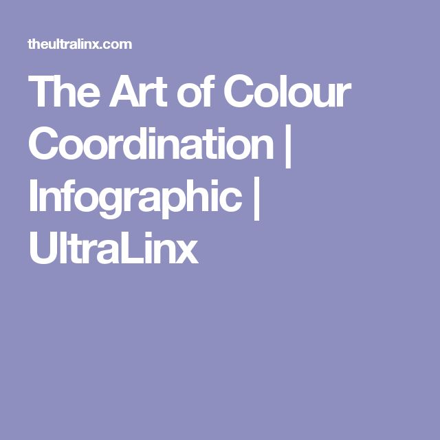 The Art of Colour Coordination | Infographic | UltraLinx