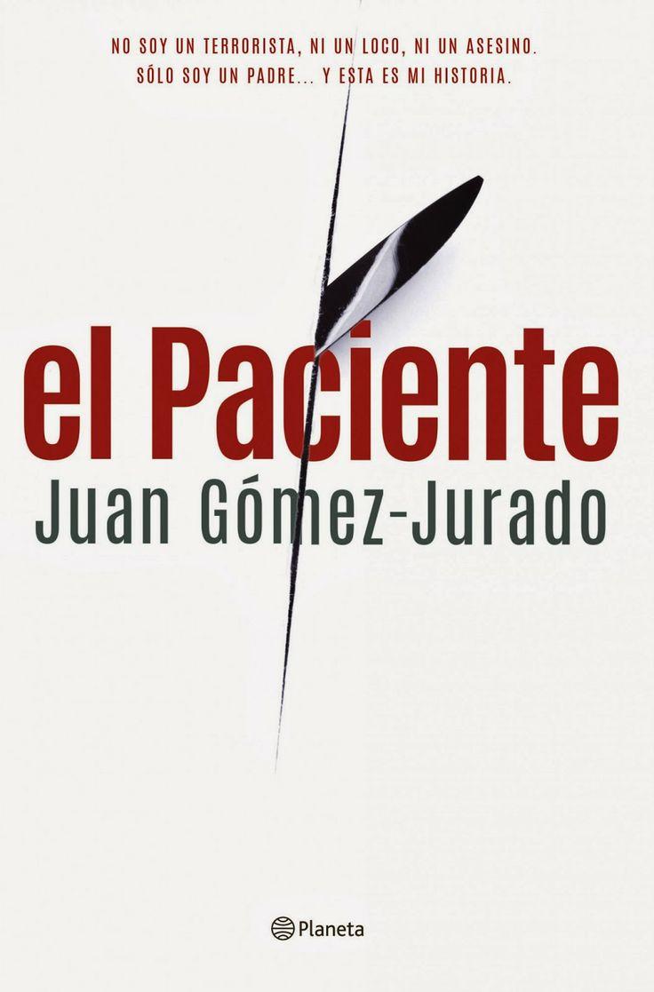 El paciente de Juan Gómez-Jurado.   Recomendable.