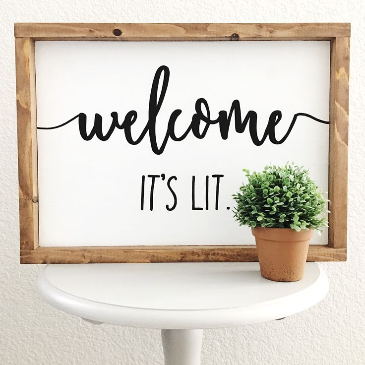Welcome, it's lit. Wood sign by @RheannaMeador on Instagram | Farmhouse Sign | Rustic | Home Decor | Welcome Sign | Farmhouse Style | Fixer Upper | Funny | Housewarming Gift