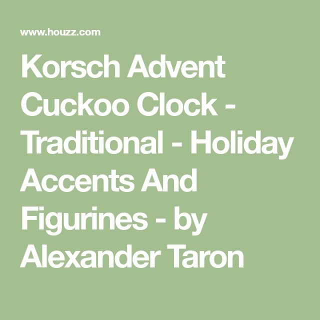 Korsch Advent Cuckoo Clock - Traditional - Holiday Accents And Figurines - by Alexander Taron