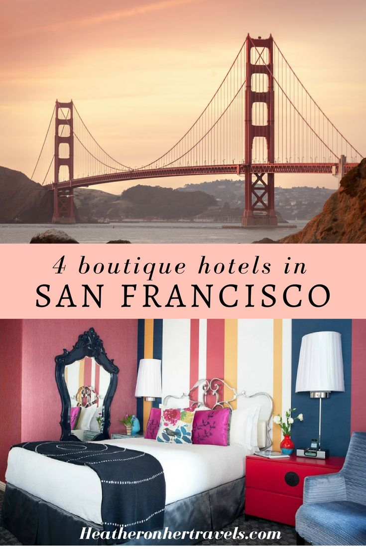 Read about 4 fabulous San Francisco boutique hotels