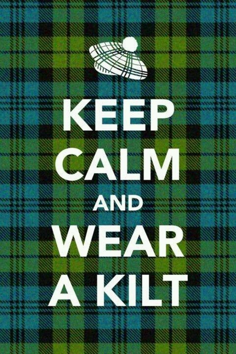 Keep calm and wear a kilt