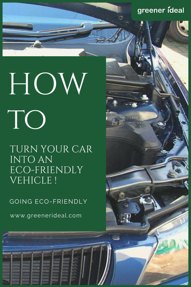 How To Turn Your Car Into An Eco Friendly Vehicle Infographic Eco Friendly Cars Eco Friendly Environment Environmentally Friendly Living [ 1102 x 735 Pixel ]