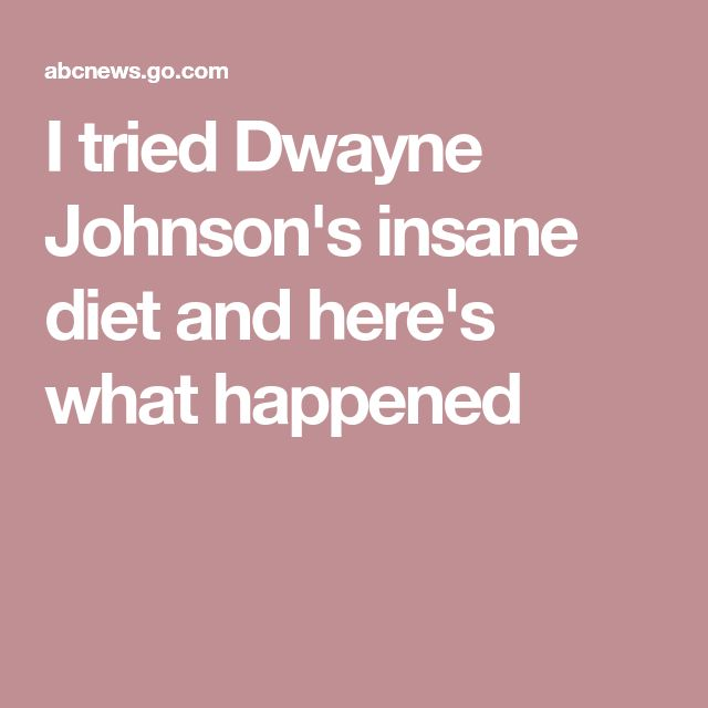 I tried Dwayne Johnson's insane diet and here's what happened
