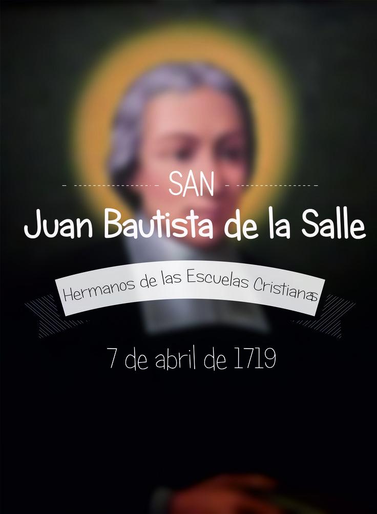 """San Juan Bautista de la Salle, fundador del Instituto de los Hermanos de las Escuelas Cristianas.  Su onomástica se celebra en la Iglesia el 7 de abril y el Instituto de La Salle suele celebrarlo el 15 de mayo, día en el que fue nombrado """"patrono universal de todos los Maestros"""" por el Papa Pío XII."""