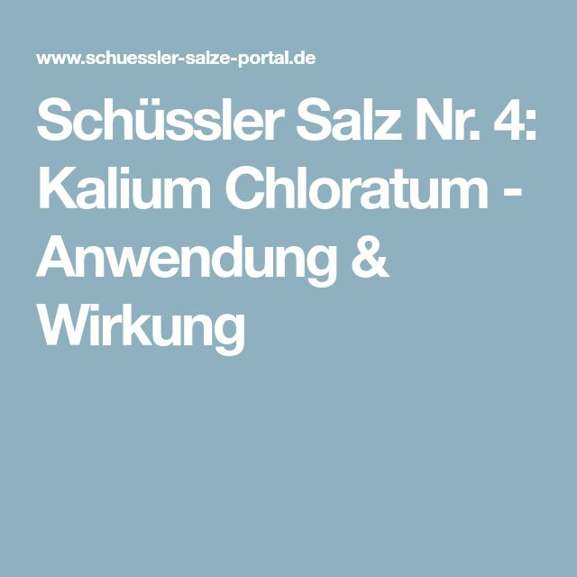 Schüssler Salz Nr. 4: Kalium Chloratum - Anwendung & Wirkung