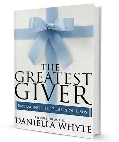 """New Release! """"The Greatest Giver: Embracing the 12 Gifts of Jesus"""" Now Available! http://daniellawhyte.com/new-release-greatest-giver-embracing-12-gifts-jesus-now-available/"""