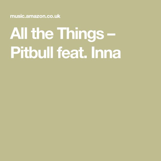 All the Things – Pitbull feat. Inna