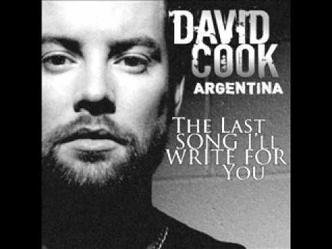 David Cook    the last song I'll write for you