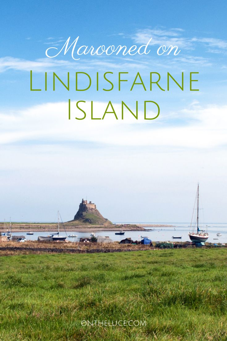 Marooned on Lindisfarne Island – living by the tides on the tidal Holy Island in Northumberland