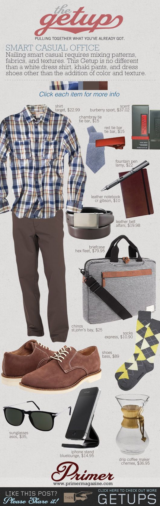 The Getup: Smart Casual Office            Nailing smart casual requires mixing patterns, fabrics, and textures. This Getup is no different than a white dress shirt, khaki pants, and dress shoes other than the addition of color and texture.