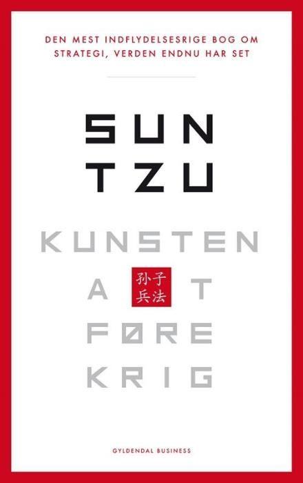 Læs om Kunsten at føre krig - Den vigtigste bog om strategi, verden endnu har set. Udgivet af Gyldendal. Bogens ISBN er 9788702173833, køb den her