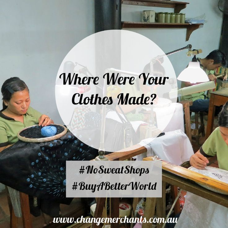 We like to know what we're buying, who made it and under what conditions. That's not too much to ask! www.changemerchants.com.au
