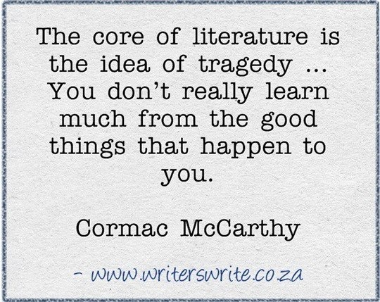 """The core of literature is the idea of tragedy..."" - Cormac McCarthy #quotes #writing"