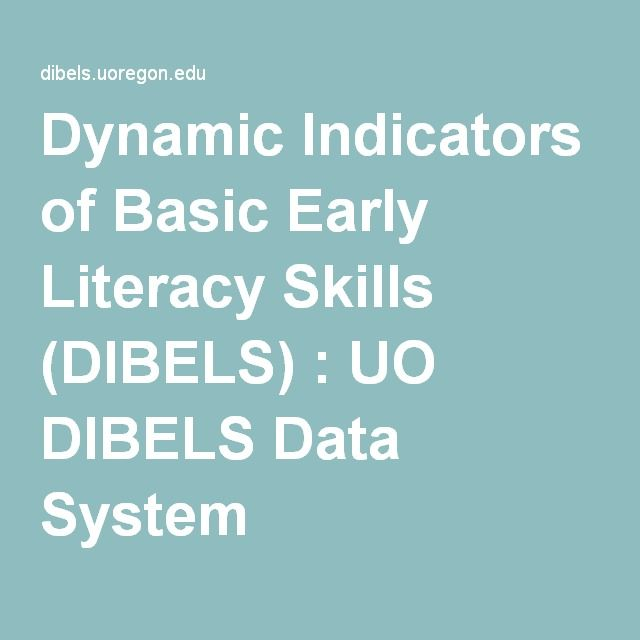 ideas for making assessments of reading on decodable texts  Dynamic Indicators of Basic Early Literacy Skills (DIBELS) : UO DIBELS Data System