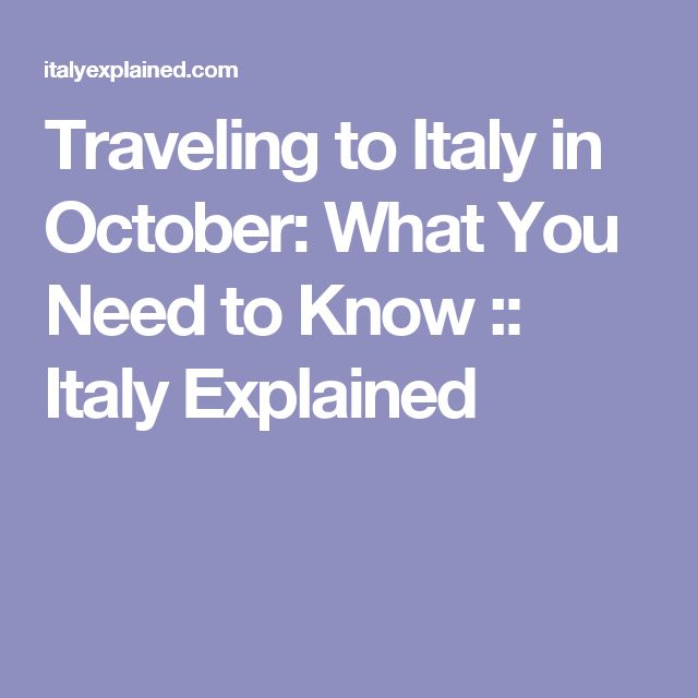 Traveling to Italy in October: What You Need to Know :: Italy Explained